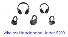 5 Best Wireless Headphones Under $200 to Buy